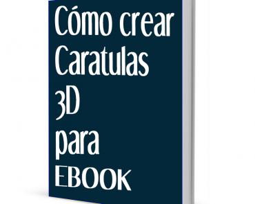 Cómo crear caratulas 3d para ebook