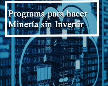 Programa para hacer minería sin invertir